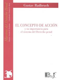 (36) EL CONCEPTO DE ACCIÓN Y SU IMPORTANCIA PARA EL SISTEMA DEL DERECHO PENAL