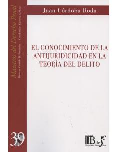 (39) EL CONOCIMIENTO DE LA ANTIJURIDICIDAD EN LA TEORÍA DEL DELITO