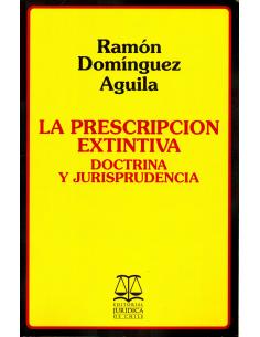 LA PRESCRIPCIÓN EXTINTIVA - DOCTRINA Y JURISPRUDENCIA