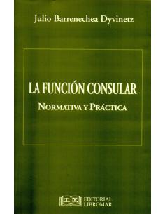 LA FUNCIÓN CONSULAR - Normativa y Práctica