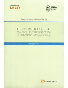 EL CONTRATO DE SEGURO. Análisis de las Coberturas de Vida e Incendio en la nueva ley 20.667