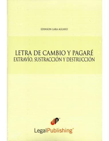 LETRA DE CAMBIO Y PAGARÉ - EXTRAVÍO, SUSTRACCIÓN Y DESTRUCCIÓN