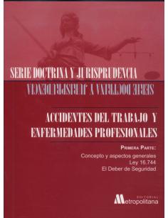 ACCIDENTES DEL TRABAJO Y ENFERMEDADES PROFESIONALES - Primera Parte