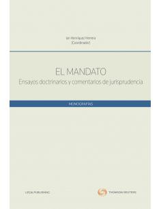 EL MANDATO - Ensayos Doctrinarios y Comentarios de Jurisprudencia