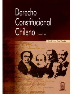 DERECHO CONSTITUCIONAL CHILENO - TOMO IV