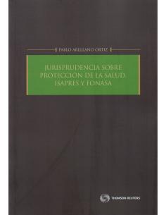 JURISPRUDENCIA SOBRE PROTECCIÓN DE LA SALUD, ISAPRES Y FONASA